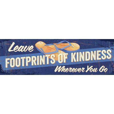 'Leave Footprints of Kindness Wherever You Go' by Tonya Gunn Textual Art on Plaque WP5200