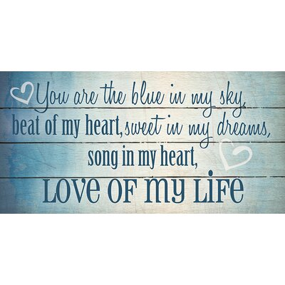 'You Are the Blue in My Sky  Beat of My Heart' Textual Art on Wood