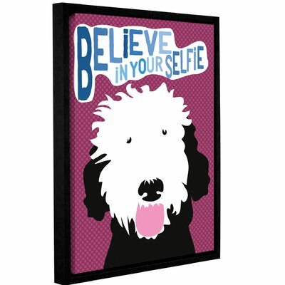 'Believe In Your Selfie'  Framed Graphic Art Print On Wrapped Canvas Size: 10