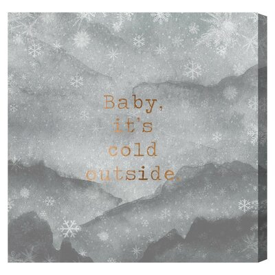 Cold Outside Textual Art on Canvas Size: 43