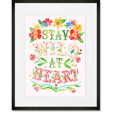 'Stay Wild at Heart' Framed Graphic Art Print Format: Black Frame, Size: 15
