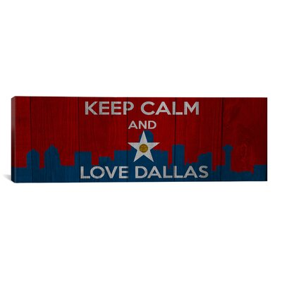 Keep Calm and Love Dallas Textual Art on Canvas Size: 24