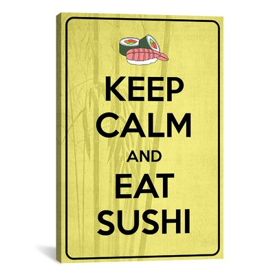 Keep Calm and Eat Sushi Textual Art on Canvas Size: 40