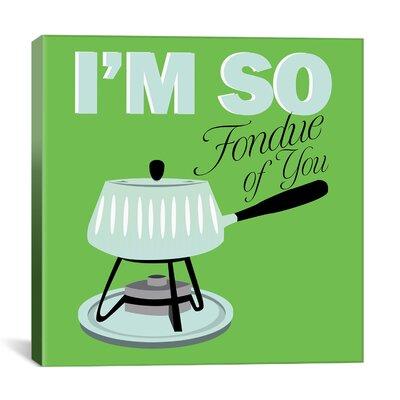 "Kitchen ""I Am So Fondue of You"" Canvas Art KCH8-1PC3-12x12"