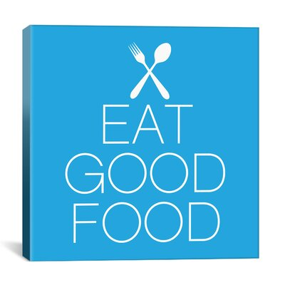Kitchen Eat Good Food Textual Art on Canvas KCH5-1PC3-12x12