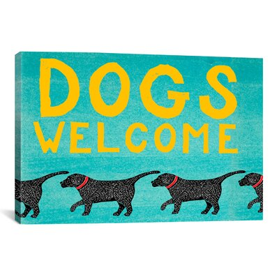 """Dogs Welcome Canvas Print Wall Art Size: 18"""" H x 18"""" W x 0.75"""" D"""