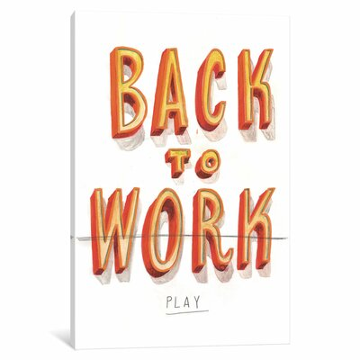 'Back To Work II' by Jeff Rogers Textual Art on Wrapped Canvas Size: 26