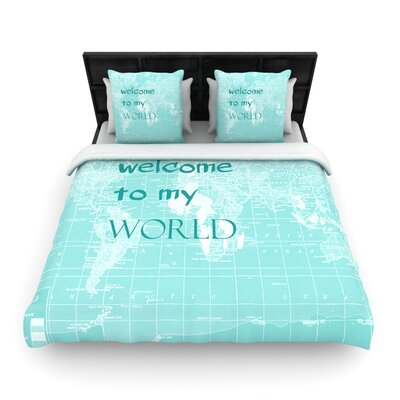 Welcome to my World Quote Woven Comforter Duvet Cover Size: Twin, Color: Aqua