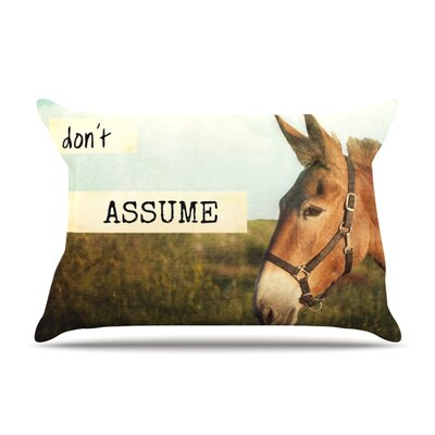 Dont Assume by Catherine McDonald Featherweight Pillow Sham Size: King, Fabric: Woven Polyester