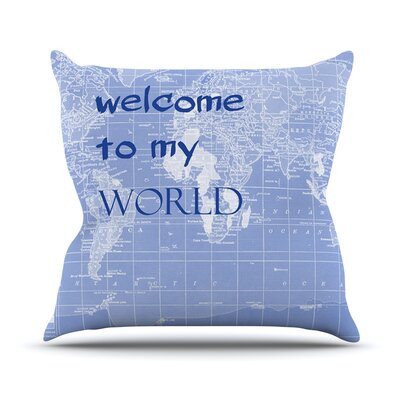 Welcome to my World Quote by Catherine Holcombe Throw Pillow Size: 26 H x 26 W x 1 D, Color: Indigo