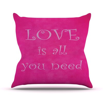 Love is All You Need by Iris Lehnhardt Quote Throw Pillow Size: 26 H x 26 W x 5 D