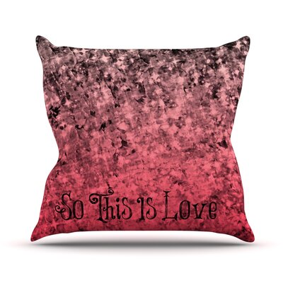 So This Is Love by Ebi Emporium Glitter Throw Pillow Size: 18 H x 18 W x 3 D