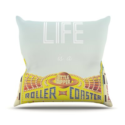 Life Is A Rollercoaster Throw Pillow Size: 26 H x 26 W
