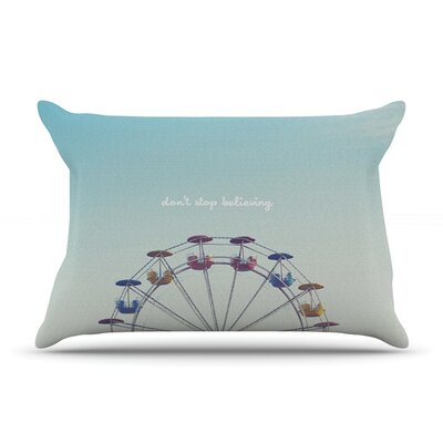Dont Stop Believing by Libertad Leal Featherweight Pillow Sham Size: King, Fabric: Woven Polyester