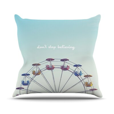 Dont Stop Believing Throw Pillow Size: 16 H x 16 W