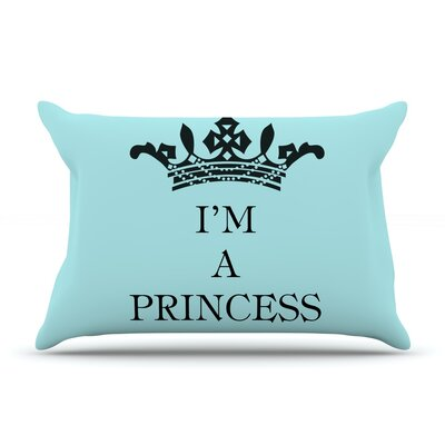 Im a Princess by Louise Machado Featherweight Pillow Sham Size: King, Fabric: Woven Polyester