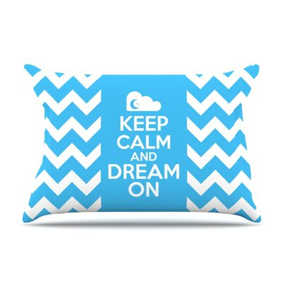 Keep Calm by Nick Atkinson Featherweight Pillow Sham Size: King, Fabric: Woven Polyester