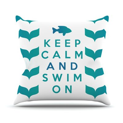 Keep Calm and Swim On by Nick Atkinson Throw Pillow Size: 16 H x 16 W x 3 D