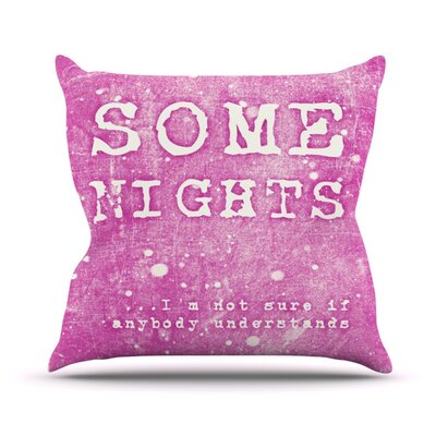 Some Nights Throw Pillow Size: 16 H x 16 W