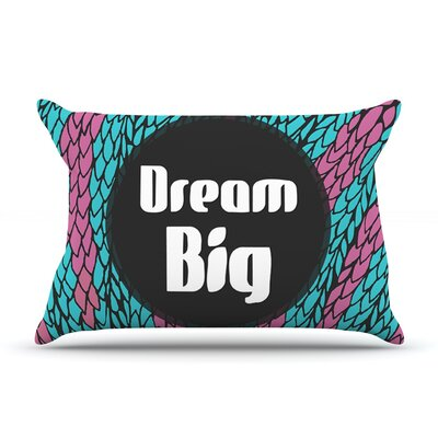 Dream Big by Pom Graphic Design Featherweight Pillow Sham Size: Queen, Fabric: Woven Polyester