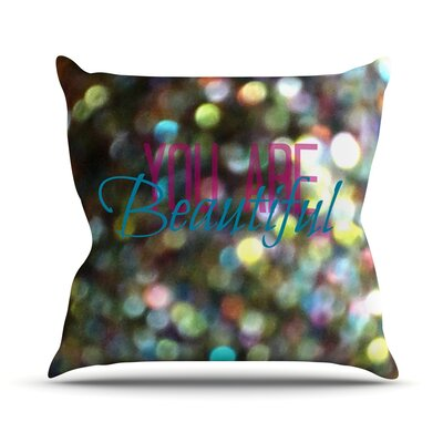 You Are Beautiful Throw Pillow Size: 20 H x 20 W