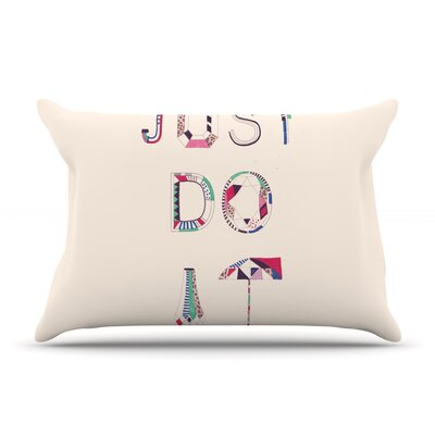 Just Do It by Vasare Nar Featherweight Pillow Sham Size: Queen, Fabric: Woven Polyester