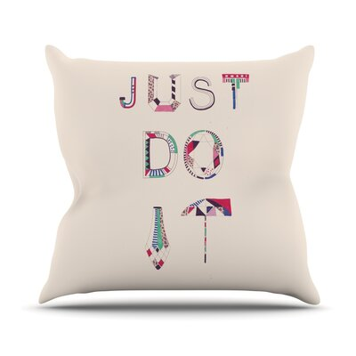 Just Do It Throw Pillow Size: 16 H x 16 W