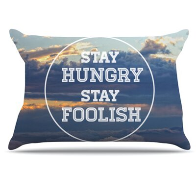 Stay Hungry Pillowcase Size: King