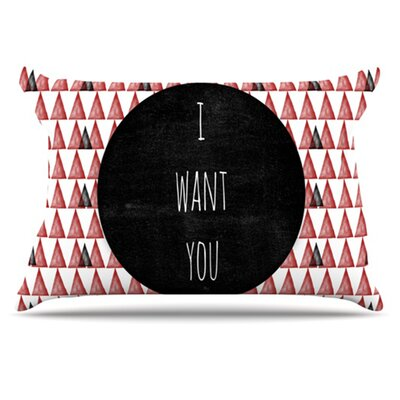 I Want You Pillowcase Size: King
