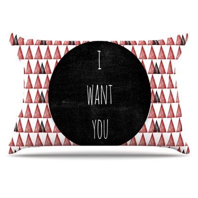 I Want You Pillowcase Size: Standard