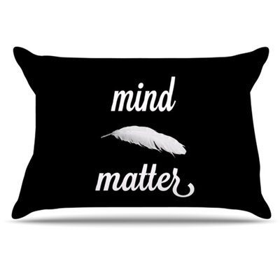 Mind Over Matter Pillowcase Size: King
