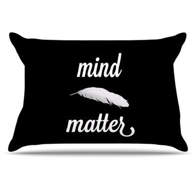 Mind Over Matter Pillowcase Size: Standard
