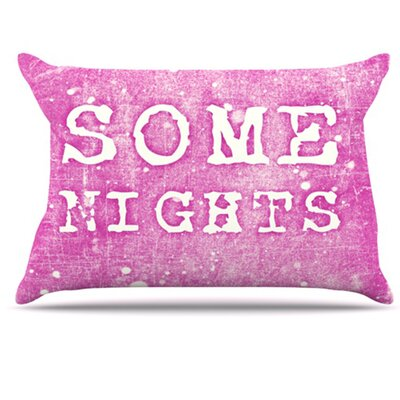 Some Nights Pillowcase Size: King