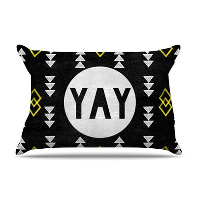 Yay by Skye Zambrana Featherweight Pillow Sham Size: Queen, Fabric: Woven Polyester