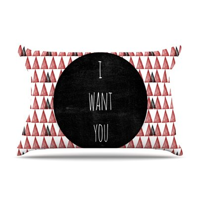 I Want You by Skye Zambrana Featherweight Pillow Sham Size: King, Fabric: Woven Polyester