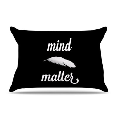 Mind Over Matter by Skye Zambrana Featherweight Pillow Sham Size: King, Fabric: Woven Polyester