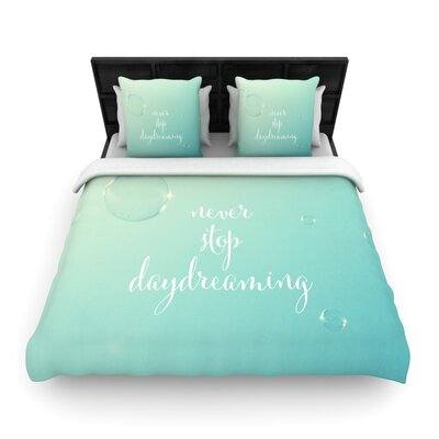 Never Stop Daydreaming by Susannah Tucker Woven Duvet Cover Size: Queen
