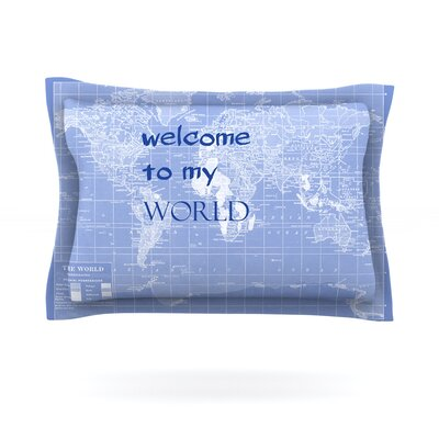 Welcome to my World Quote Indigo by Catherine Holcombe Featherweight Pillow Sham Size: King