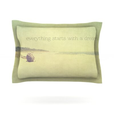 Everything Starts With A Dream by Ingrid Beddoes Featherweight Pillow Sham Size: Queen, Fabric: Cotton