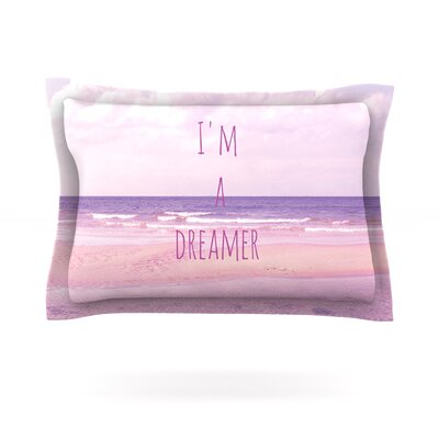 Im a Dreamer by Iris Lehnhardt Featherweight Pillow Sham Size: King, Fabric: Cotton