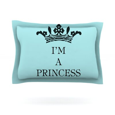 Im a Princess by Louise Machado Featherweight Pillow Sham Size: Queen, Fabric: Cotton