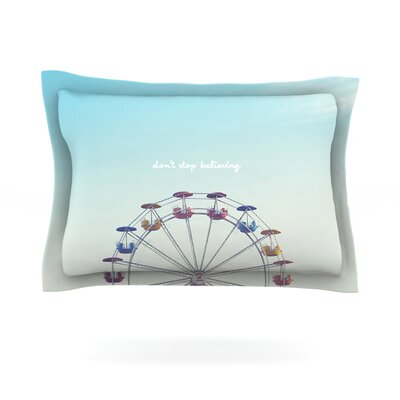 Dont Stop Believing by Libertad Leal Featherweight Pillow Sham Size: King, Fabric: Cotton