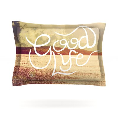 Good Life by Rachel Burbee Featherweight Pillow Sham Size: Queen, Fabric: Cotton