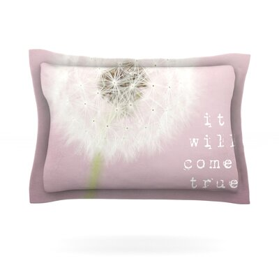 It Will Come True by Susannah Tucker Featherweight Pillow Sham Size: Queen