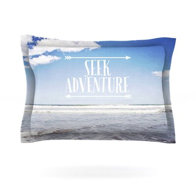 Seek Adventure by Susannah Tucker Featherweight Pillow Sham Size: Queen, Fabric: Cotton