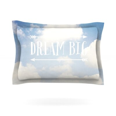 Dream Big by Susannah Tucker Featherweight Pillow Sham Size: Queen