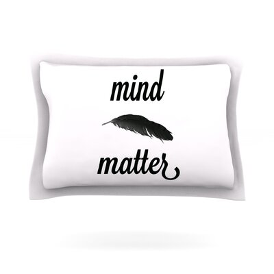 Mind Over Matter II by Skye Zambrana Featherweight Pillow Sham Size: Queen, Fabric: Cotton
