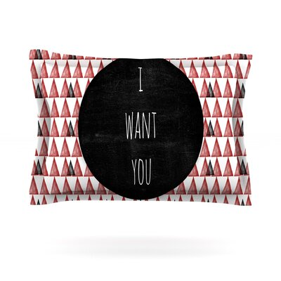 I Want You by Skye Zambrana Featherweight Pillow Sham Size: Queen, Fabric: Cotton