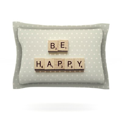Be Happy by Cristina Mitchell Featherweight Pillow Sham Size: Queen, Fabric: Cotton
