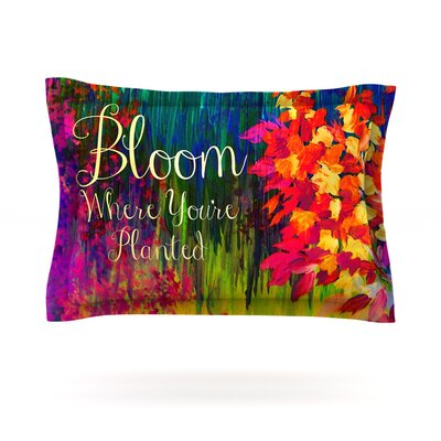 Bloom Where Youre Planted by Ebi Emporium Featherweight Pillow Sham Size: Queen, Fabric: Cotton